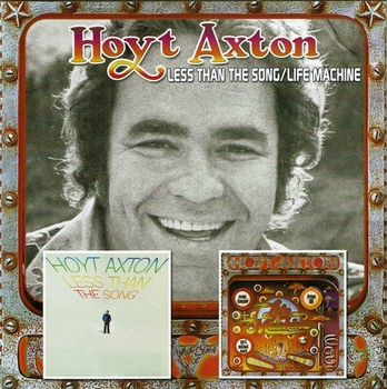 Hoyt Axton CD Less Than The Song & Life Machine (2) (637x640).jpg